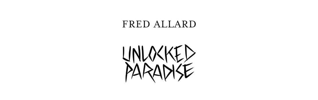 fred-allard-unlocked-paradise - Exposition virtuelle – FRED ALLARD – UNLOCKED PARADISE - Galeries Bartoux