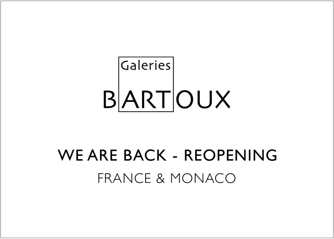 REOPENING – France & Monaco - Galeries Bartoux