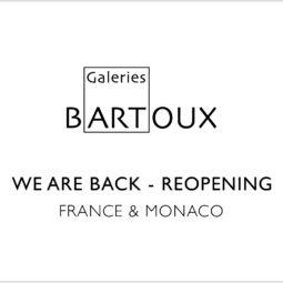 RÉOUVERTURE – France, Monaco & Londres - Galeries Bartoux
