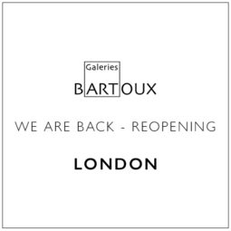 REOPENING – LONDON - Galeries Bartoux